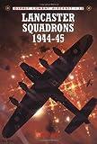 Lancaster Squadrons 1944-45 (Combat Aircraft) (1841764337) by Lake, Jon