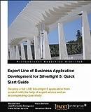 Expert Line of Business Application Development for Silverlight 5: Quick Start Guide