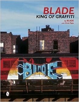 Amazon.com: Blade: King of Graffiti (9780764346613): Steven Ogburn