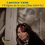 L'énigme de la rose - Saint-Exupéry | Laurence Vanin