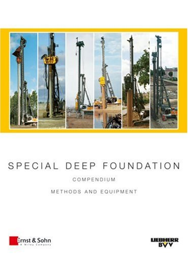 Special Deep Foundation: Compendium Methods and Equipment. Volume I: Piling and Drilling Rigs (LRB Series)