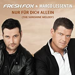 Nur f�r dich allein (The Sunshine Melody - Fresh Fox Mix)