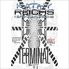 Terminal: A Virals Novel (       UNABRIDGED) by Kathy Reichs, Brendan Reichs Narrated by Cristin Milioti