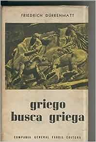 Griego busca griega: Friedruch Durrenmatt: Amazon.com: Books