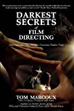 img - for Darkest Secrets of Film Directing: How Successful Film Directors Overcome Hidden Traps (Darkest Secrets by Tom Marcoux) (Volume 5) book / textbook / text book