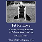Increasing Sexual Vitality and Sexual Healing: The Fit for Love Series, Part 2 | Karinna Kittles-Karsten