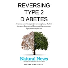 Reversing Type 2 Diabetes: Evidence-Based Strategies for Reversing Type 2 Diabetes That Your Doctor Doesn't Know and Drug Companies Hope You Never Find Out | Livre audio Auteur(s) : Vicki Batts Narrateur(s) : Lisa Stroth