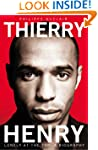 Thierry Henry/Lonely At The Top: A Bi...