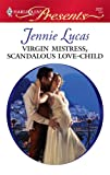 Virgin Mistress, Scandalous Love-Child (Harlequin Presents)