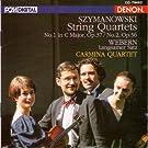 Szymanowski: String Quartets - Webern: