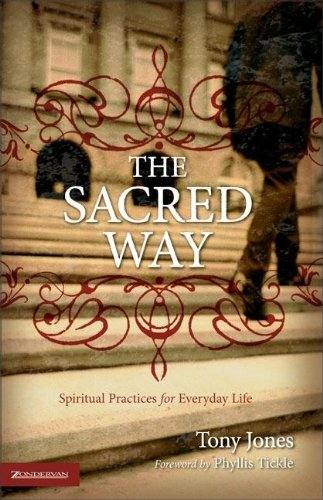 The Sacred Way: Spiritual Practices for Everyday Life...