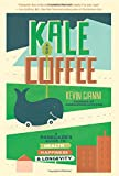 img - for Kale and Coffee: A Renegade s Guide to Health, Happiness, and Longevity book / textbook / text book
