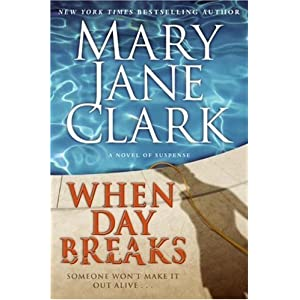 by mary jane clark  author when day breaks  a novel of suspense