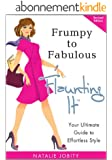 Frumpy to Fabulous: Flaunting It. Your Ultimate Guide to Effortless Style (Revised Edition) (English Edition)