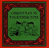 Christmas Is Together-Time (Peanuts)