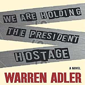 We Are Holding the President Hostage Audiobook