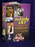 img - for The Lively Art: a treasury of criticism, commentary, observation, andinsight.American Repertory Theatre book / textbook / text book