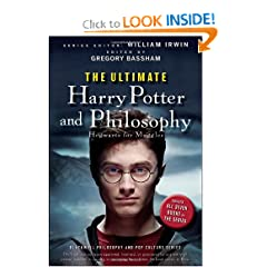 The Ultimate Harry Potter and Philosophy: Hogwarts for Muggles by William Irwin and Gregory Bassham
