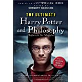 The Ultimate Harry Potter and Philosophy: Hogwarts for Muggles (The Blackwell Philosophy and Pop Culture Series)by William Irwin