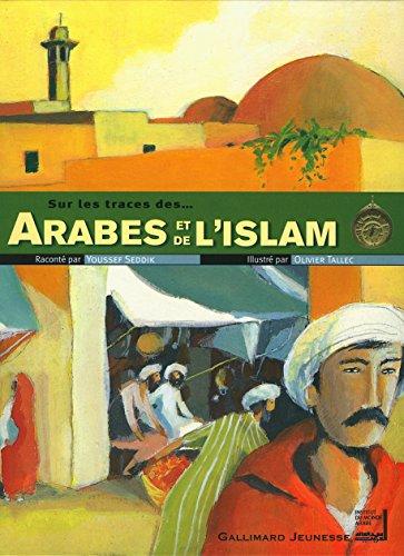 Sur les traces des Arabes et de l'islam (French Edition)