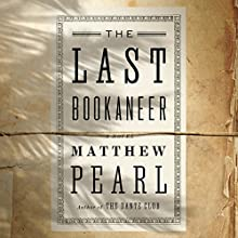 The Last Bookaneer: A Novel (       UNABRIDGED) by Matthew Pearl Narrated by Simon Vance, J.D. Jackson