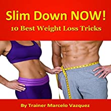 10 Best Weight Loss Tricks: Transform Your Body...Transform Your Life! (       UNABRIDGED) by Marcelo Vazquez Narrated by Dave Wright