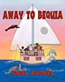 June Stoute Away to Bequia