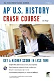 img - for AP U.S. History Crash Course (REA: The Test Prep AP Teachers Recommend) 2nd (second) Edition by Krieger, Larry, Advanced Placement, US History Study Guides [2010] book / textbook / text book