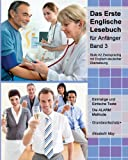 Das Erste Englische Lesebuch für Anfänger, Band 3: Stufe A2 Zweisprachig  mit Englisch-deutscher Übersetzung (Gestufte Englische Lesebücher)