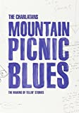 The Charlatans: Mountain Picnic Blues - the Making of Tellin'... [DVD] [2013]