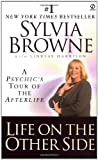 Life on the Other Side: A Psychic's Tour of the Afterlife (0451201515) by Browne, Sylvia / Harrison, Lindsay
