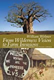 From Wilderness Vision to Farm Invasions