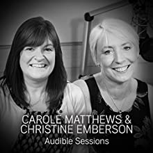 Carole Matthews and Christine Emberson: Audible Sessions: FREE Exclusive Interview Discours Auteur(s) : Robin Morgan Narrateur(s) : Carole Matthews, Christine Emberson