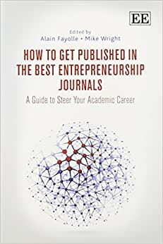 How To Get Published In The Best Entrepreneurship Journals: A Guide To Steer Your Academic Career