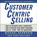 CustomerCentric Selling Audiobook by Michael Bosworth, John Holland Narrated by Chris Ryan