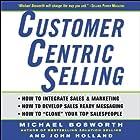 CustomerCentric Selling Hörbuch von Michael Bosworth, John Holland Gesprochen von: Chris Ryan