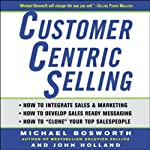 CustomerCentric Selling | Michael Bosworth,John Holland