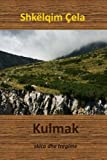 img - for Kulmak (Albanian Edition) book / textbook / text book