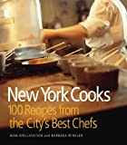 New York Cooks: 100 Recipes from the City's Best Chefs