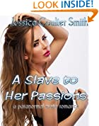 A Slave to Her Passions (a paranormal erotic romance)
