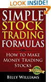 Simple Stock Trading Formulas: How to Make Money Trading Stocks