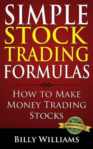 Simple Stock Trading Formulas: How to Make Money Trading Stocks by Billy Williams ebook deal
