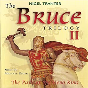 The Bruce Trilogy 2: The Path of the Hero King | [Nigel Tranter]