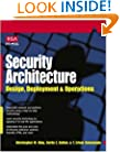 Security Architecture: Design, Deployment and Operations