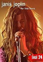 Final 24: Janis Joplin: Her Final Hours [DVD] [Import]