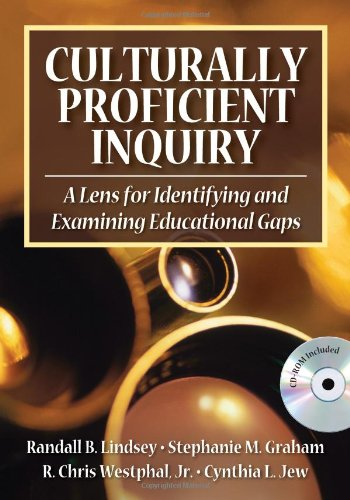 Culturally Proficient Inquiry: A Lens for Identifying and...