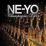 Champagne Life - Ne-Yo