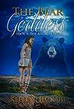 The Bear Goddess: Book 1: The Arcadia Series