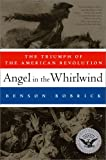 Angel in the Whirlwind: The Triumph of the American Revolution (Simon & Schuster America Collection) (1451626991) by Bobrick, Benson