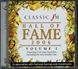 Classic FM Hall of Fame 2006 Volume 1 - Featuring 12 of youf favourites including the new Number One